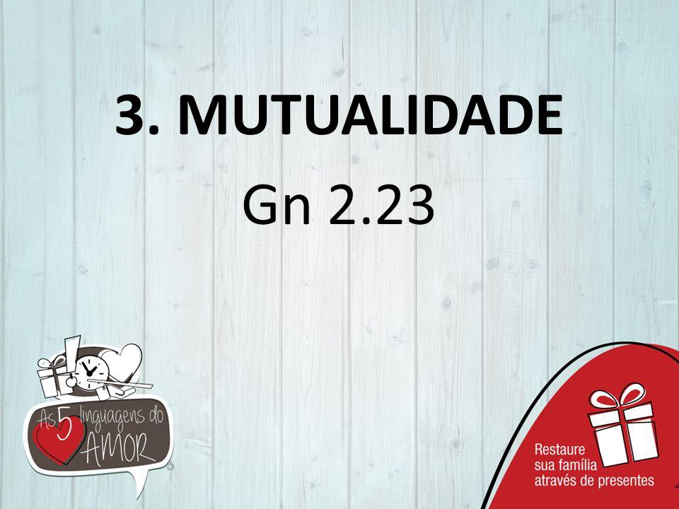 3. MUTUALIDADE Gn 2.23