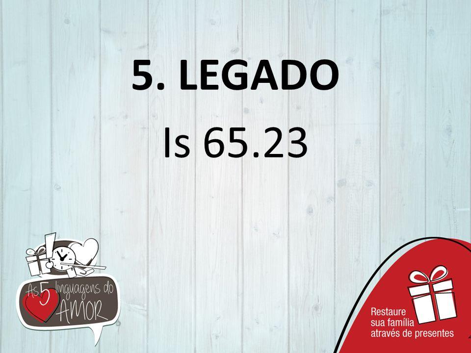 5. LEGADO Is 65.23