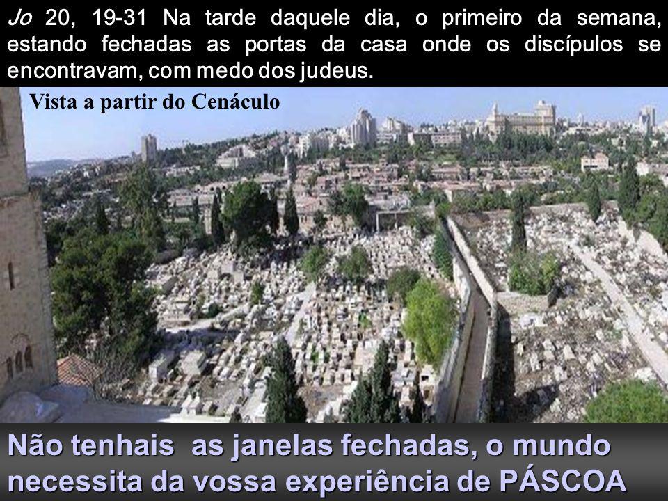 Ao fundo, cúpula do Cenáculo onde foram estas aparições As imagens são do Cenáculo, lugar da primeira sinagoga convertida em Igreja