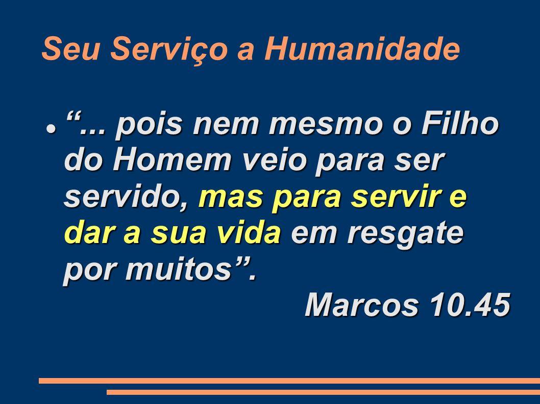 Seu Serviço a Humanidade ...