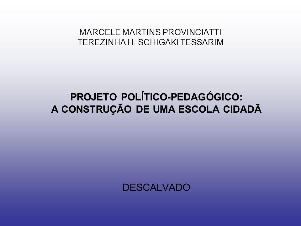 INTRODUÇÃO A presente proposta de pesquisa teve por objetivo discutir a importância da construção coletiva do Projeto Político- Pedagógico.