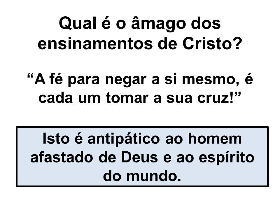 Qual é o âmago dos ensinamentos de Cristo.