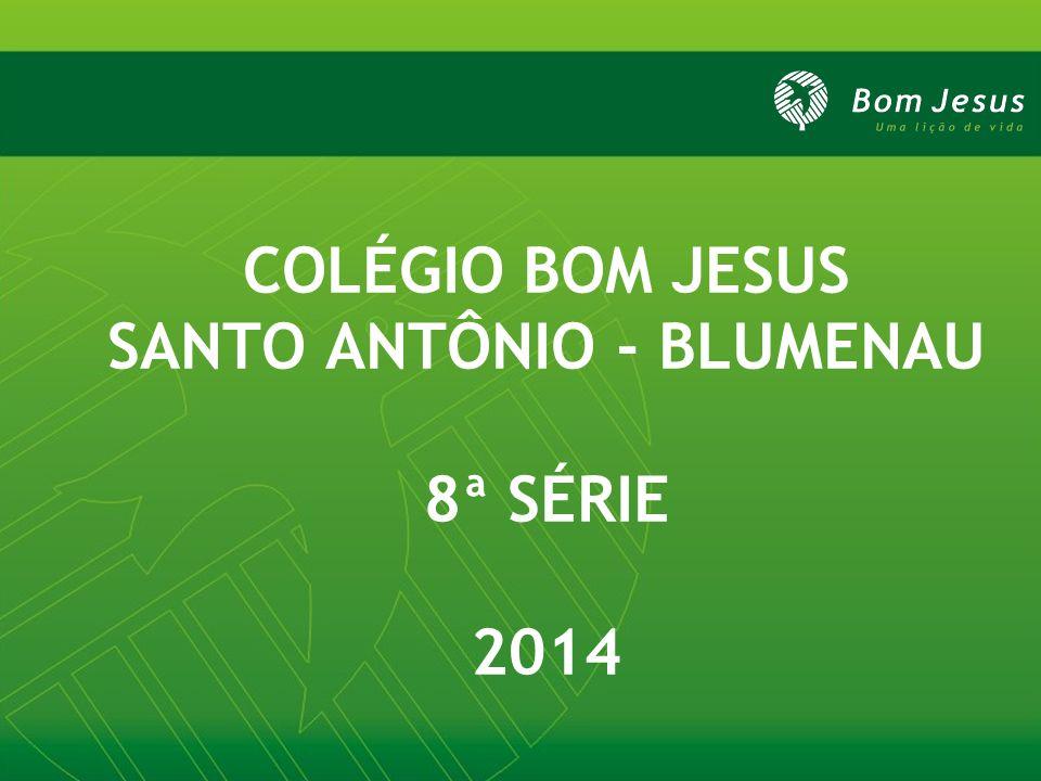 COLÉGIO BOM JESUS SANTO ANTÔNIO - BLUMENAU 8ª SÉRIE 2014