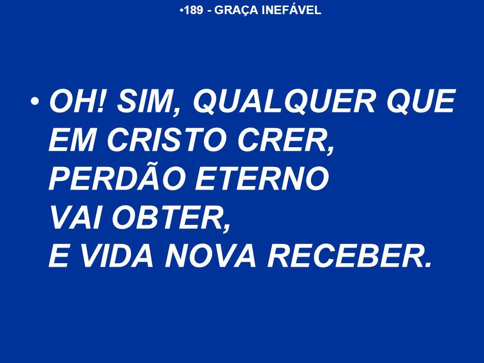 189 - GRAÇA INEFÁVEL OH.