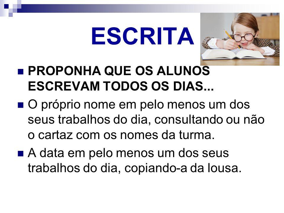 ESCRITA PROPONHA QUE OS ALUNOS ESCREVAM TODOS OS DIAS...