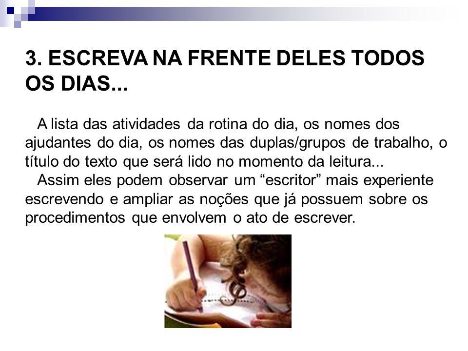 3.ESCREVA NA FRENTE DELES TODOS OS DIAS...