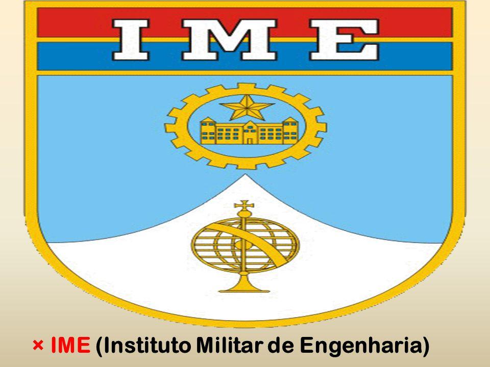 ×IME (Instituto Militar de Engenharia)