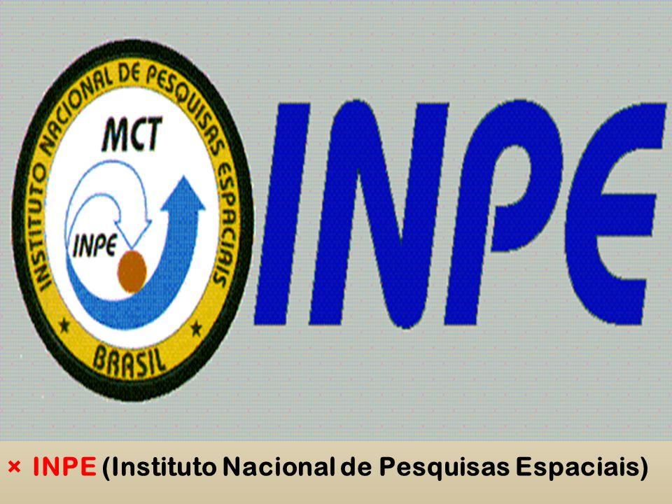 ×INPE (Instituto Nacional de Pesquisas Espaciais)