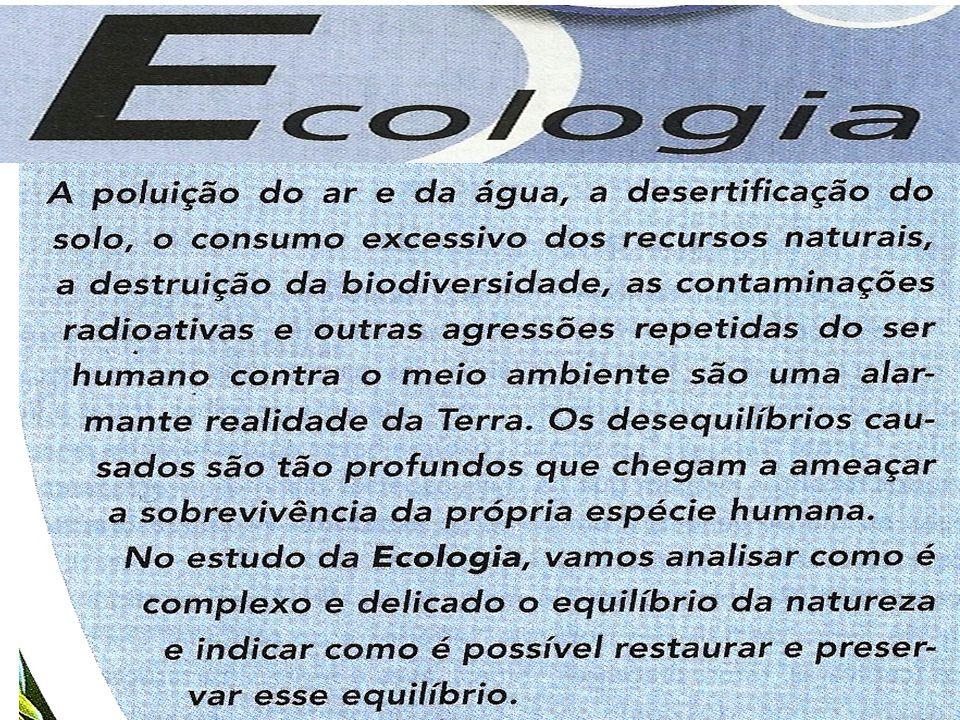 FUNDAMENTOS DA ECOLOGIA CONCEITOS BÁSICOS EM ECOLOGIA ECOLOGIA: Designa o estudo das relações dos seres vivos entre si e com o ambiente em que vivem.