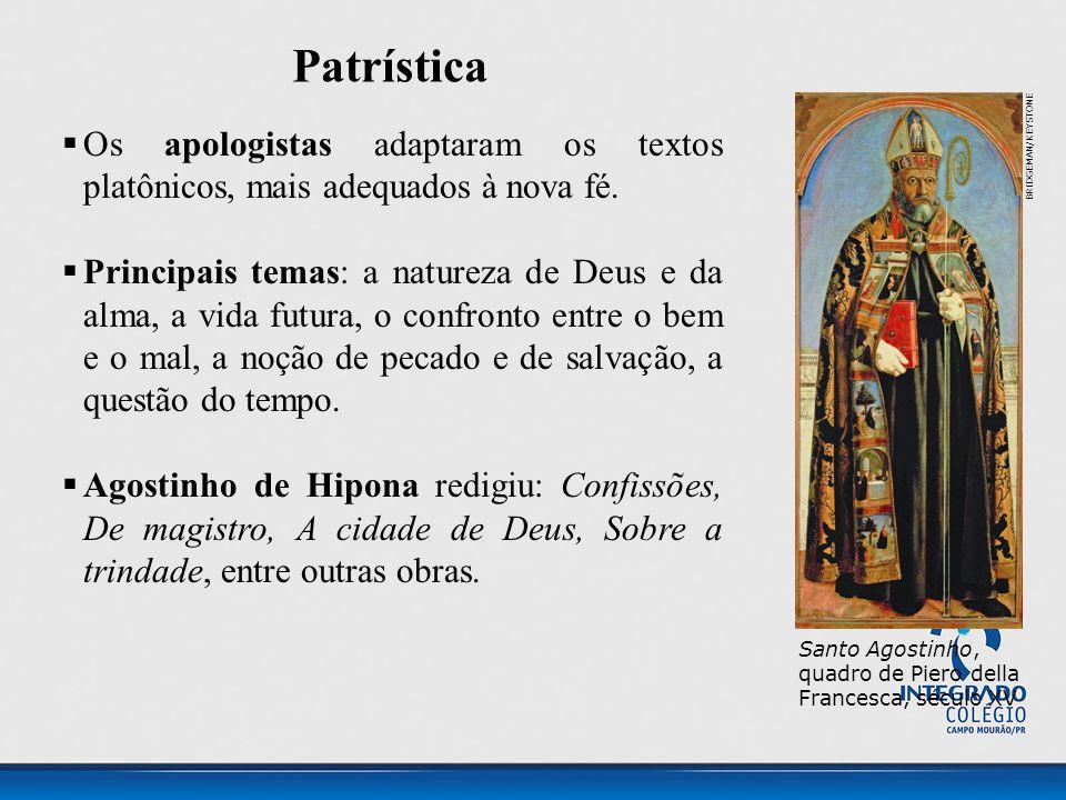 Patrística  Os apologistas adaptaram os textos platônicos, mais adequados à nova fé.  Principais temas: a natureza de Deus e da alma, a vida futura,
