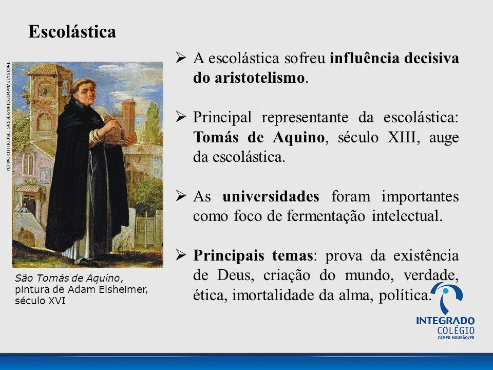 Escolástica  A escolástica sofreu influência decisiva do aristotelismo.  Principal representante da escolástica: Tomás de Aquino, século XIII, auge