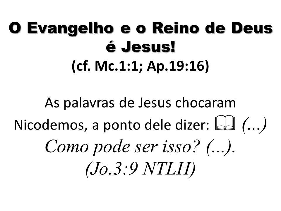 O Evangelho e o Reino de Deus é Jesus.O Evangelho e o Reino de Deus é Jesus.
