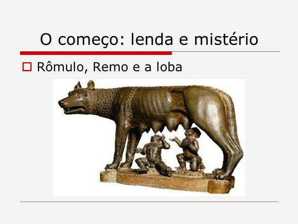 O começo: lenda e mistério  Rômulo, Remo e a loba