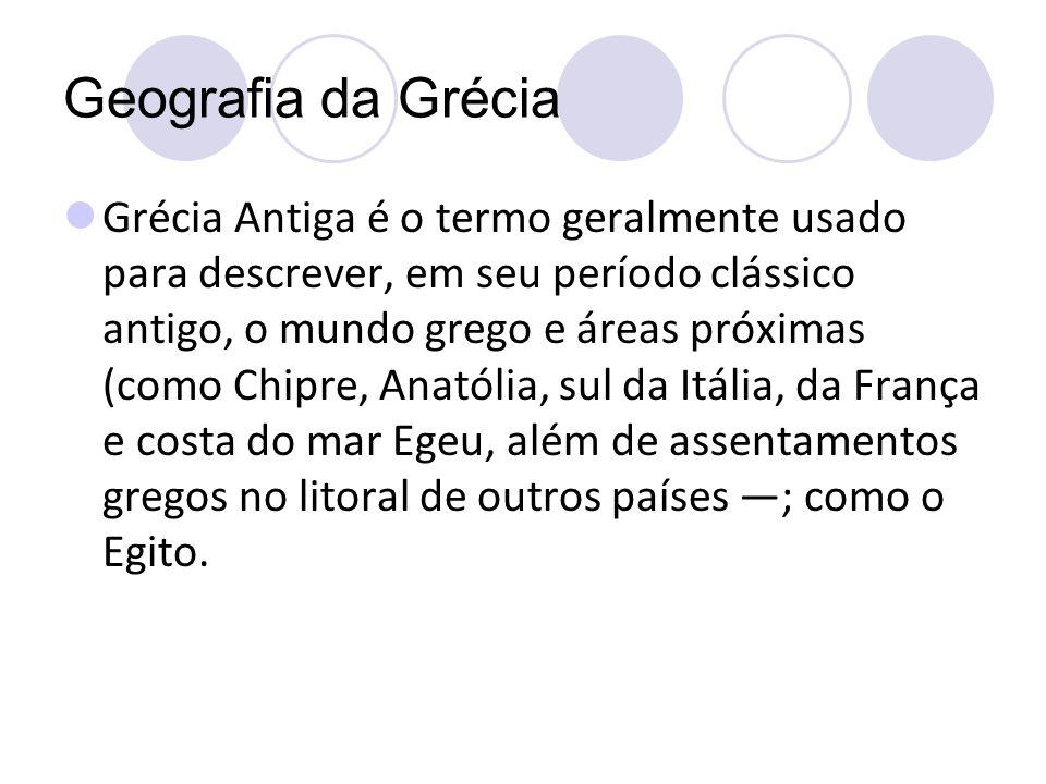 Geografia da Grécia Não existe uma data fixa ou sequer acordo quanto ao período em que se iniciou e terminou a Grécia Antiga.