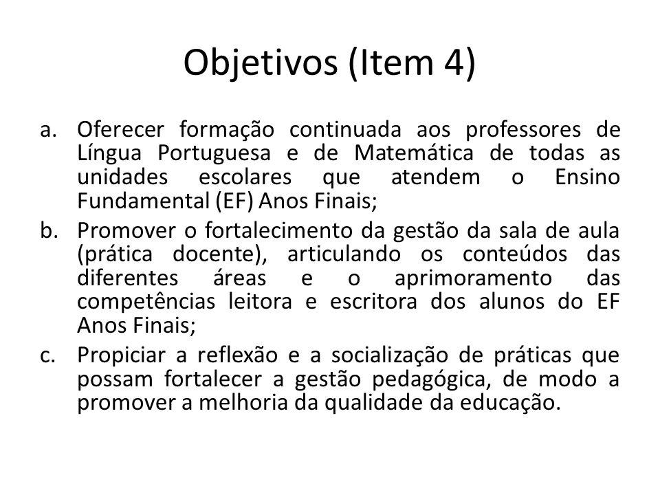 Conteúdo (Item 5) Estudo dos documentos oficiais do Estado de São Paulo (Matriz de Referência para Avaliação do SARESP e o Currículo de Matemática) com foco na leitura e interpretação de conteúdos, habilidades e competências por meio da classificação de questões, mapeamento de percurso e elaboração de Planos de Aula.