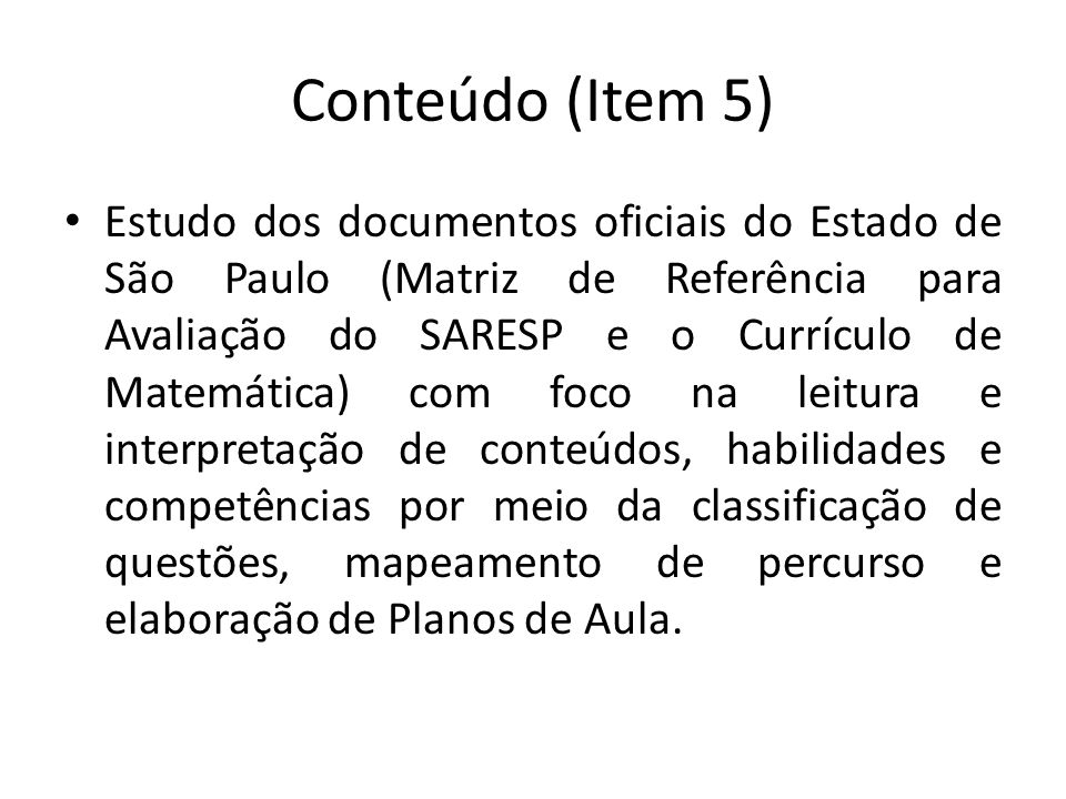 Metodologia (Item 6) Encontros presenciais; Palestras - vídeos; Palestras com parceria das Editoras; Oficinas.