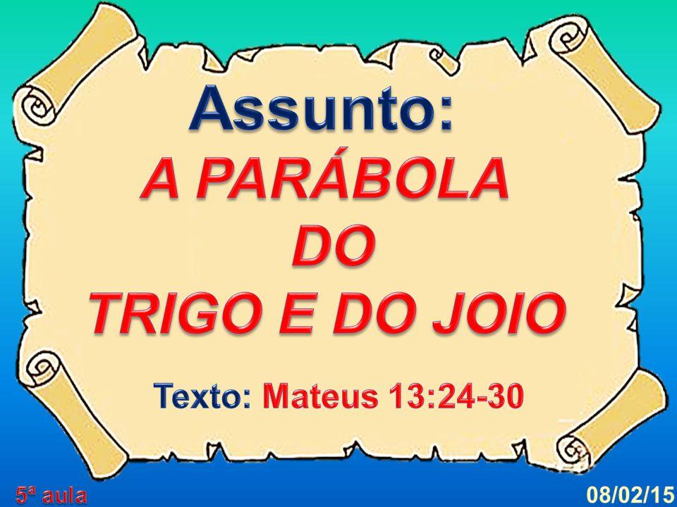 O Senhor Jesus ensinava a multidão através de PARÁBOLAS.