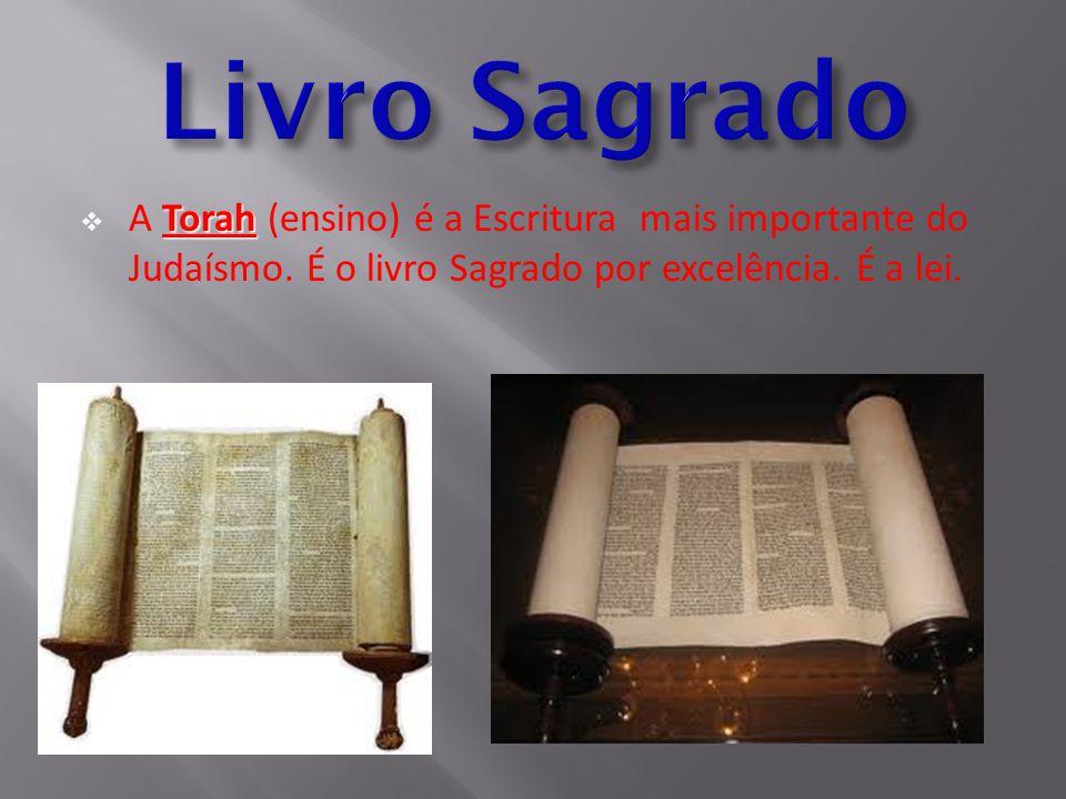 Torah  A Torah (ensino) é a Escritura mais importante do Judaísmo. É o livro Sagrado por excelência. É a lei.