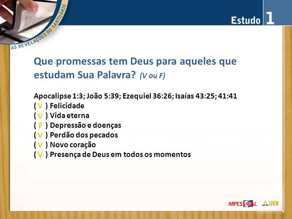 Que promessas tem Deus para aqueles que estudam Sua Palavra.