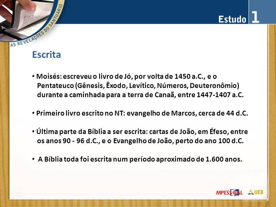 Escrita Moisés: escreveu o livro de Jó, por volta de 1450 a.C., e o Pentateuco (Gênesis, Êxodo, Levítico, Números, Deuteronômio) durante a caminhada para a terra de Canaã, entre 1447-1407 a.C.