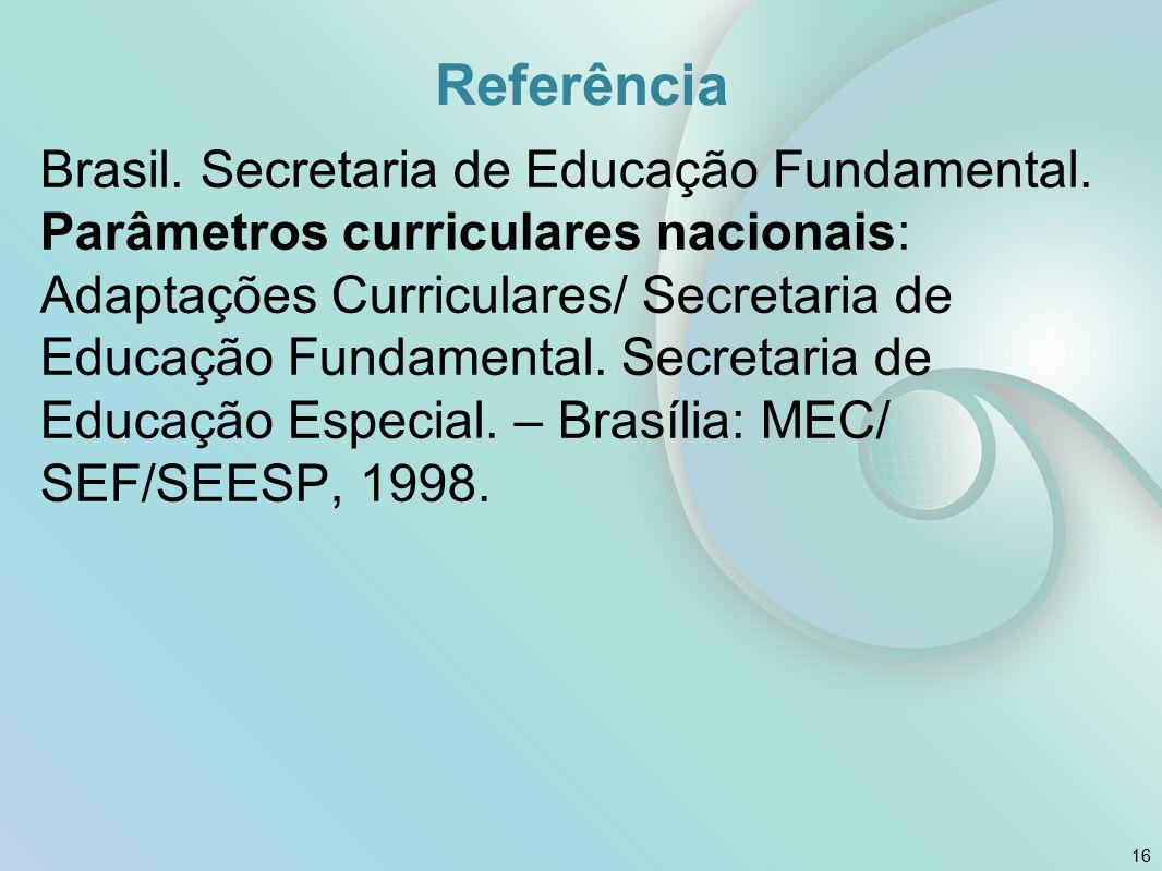 Referência Brasil. Secretaria de Educação Fundamental. Parâmetros curriculares nacionais: Adaptações Curriculares/ Secretaria de Educação Fundamental.
