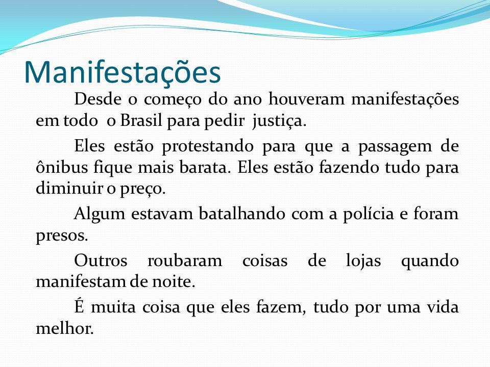 Manifestações Desde o começo do ano houveram manifestações em todo o Brasil para pedir justiça.