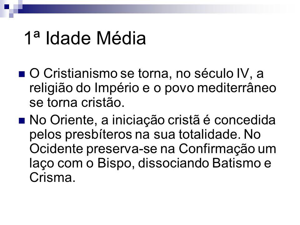 1ª Idade Média O Cristianismo se torna, no século IV, a religião do Império e o povo mediterrâneo se torna cristão.