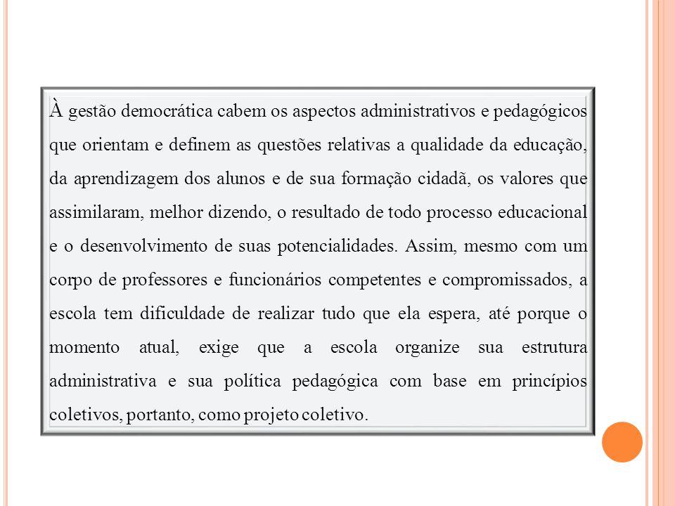 Esse conjunto de atribuições revela que o CDCE é um instrumento importantíssimo de democratização da escola pública.