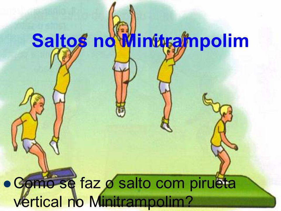 Saltos no Minitrampolim Como se faz o salto com pirueta vertical no Minitrampolim?