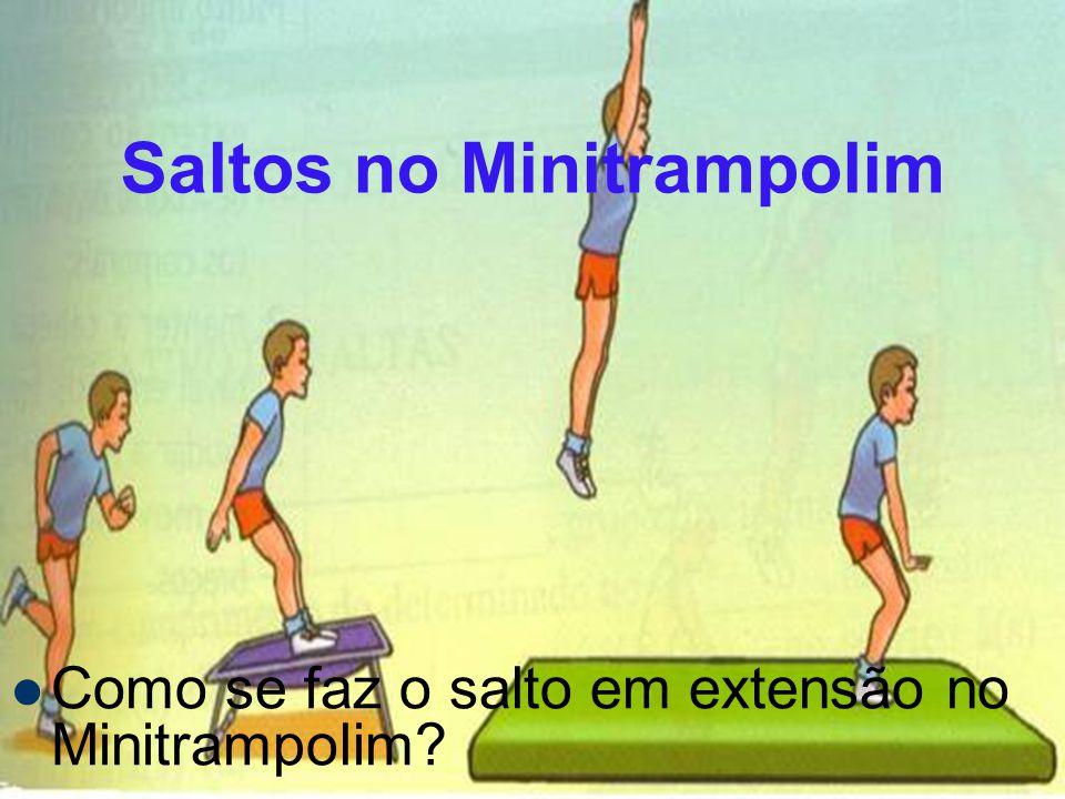 Saltos no Minitrampolim Como se faz o salto em extensão no Minitrampolim?