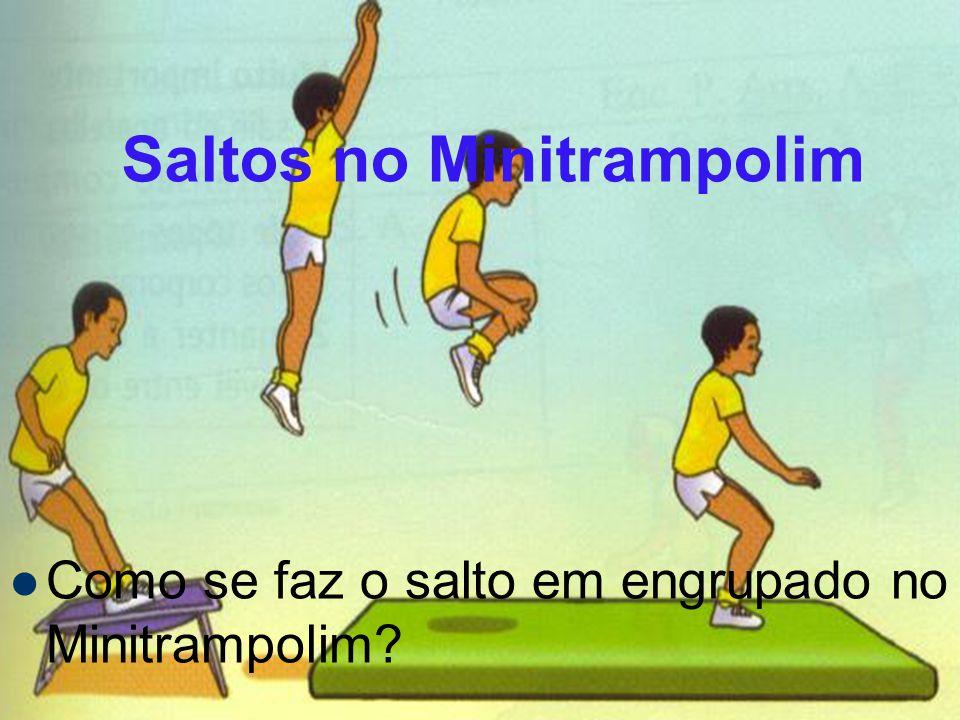Saltos no Minitrampolim Como se faz o salto em engrupado no Minitrampolim?