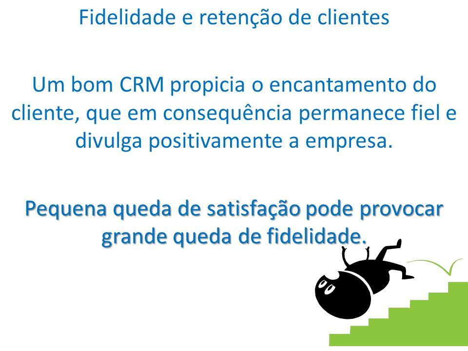 38 Fidelidade e retenção de clientes Um bom CRM propicia o encantamento do cliente, que em consequência permanece fiel e divulga positivamente a empre