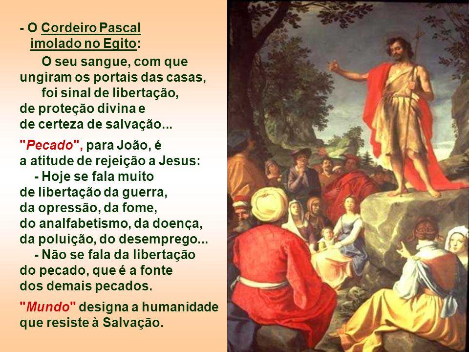 - O Cordeiro Pascal imolado no Egito: O seu sangue, com que ungiram os portais das casas, foi sinal de libertação, de proteção divina e de certeza de salvação...