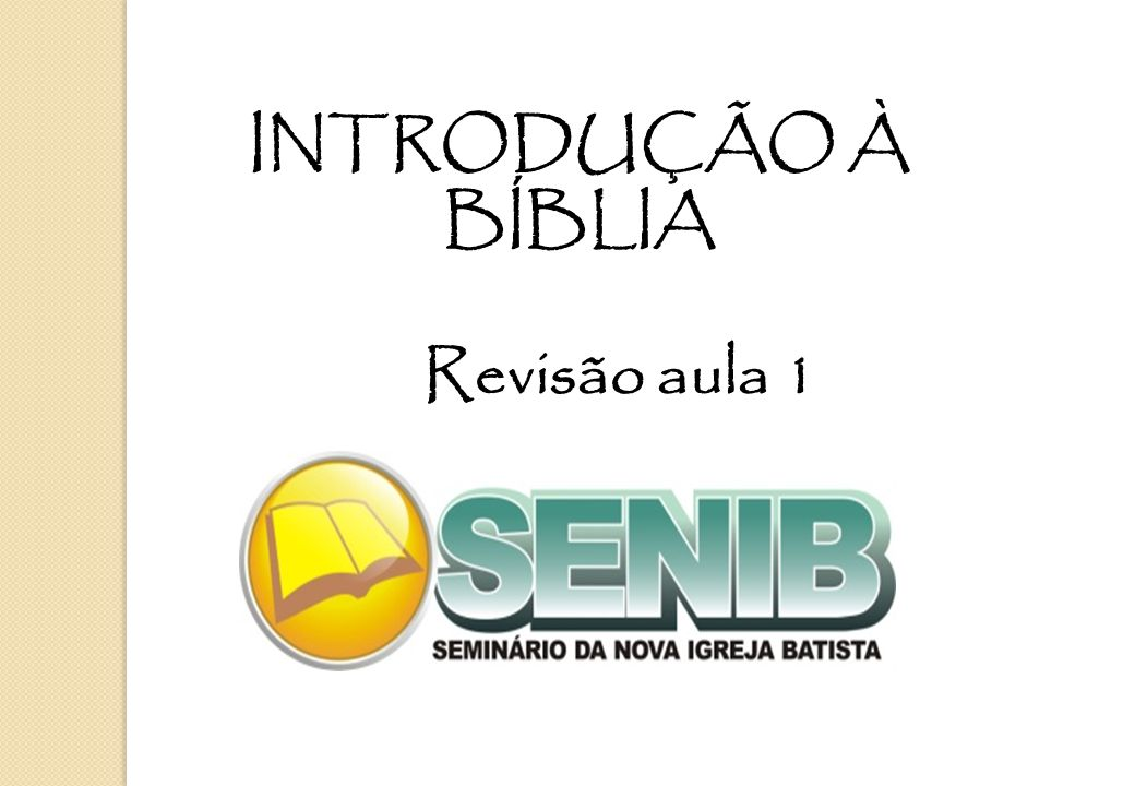 INTRODUÇÃO À BÍBLIA Revisão aula 1