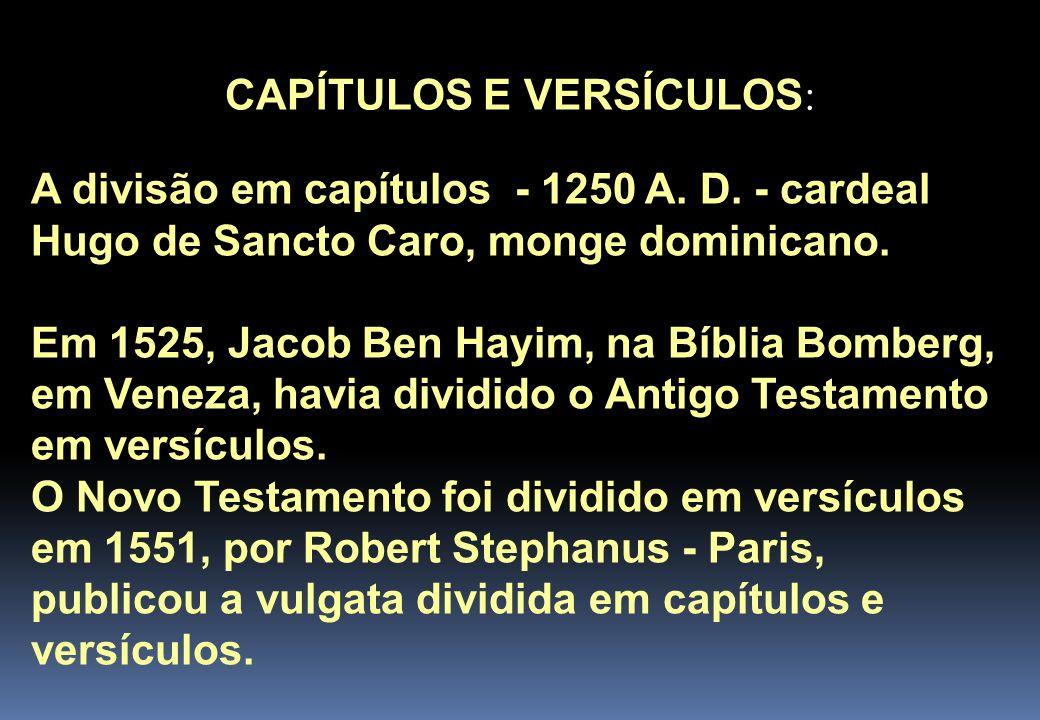 CAPÍTULOS E VERSÍCULOS : A divisão em capítulos - 1250 A.
