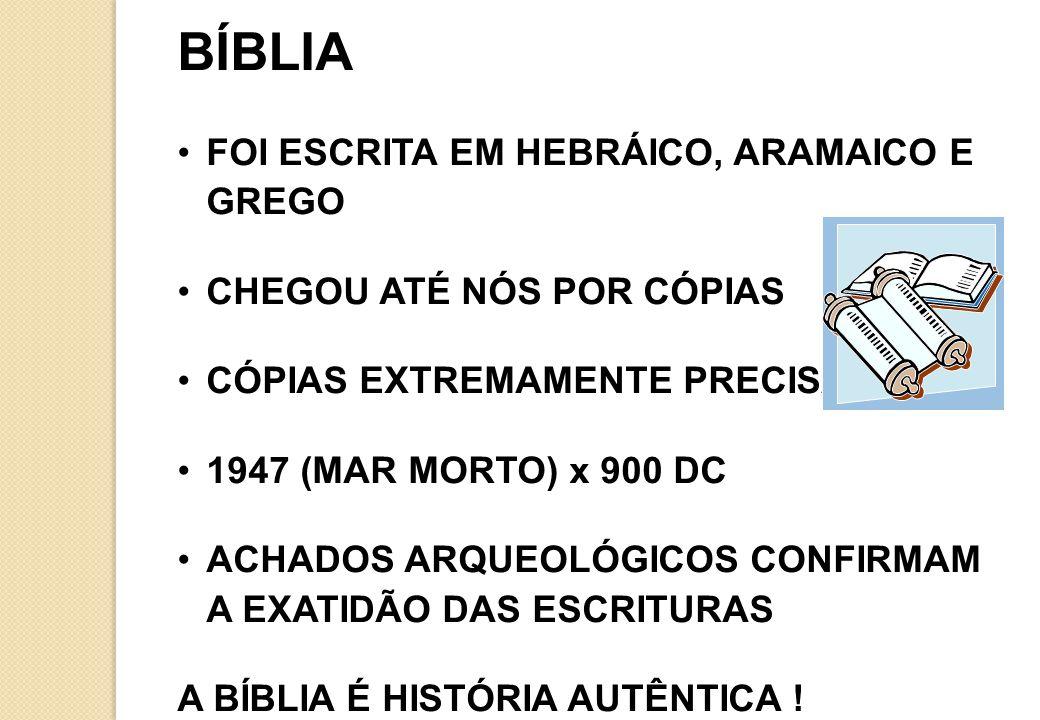 BÍBLIA FOI ESCRITA EM HEBRÁICO, ARAMAICO E GREGO CHEGOU ATÉ NÓS POR CÓPIAS CÓPIAS EXTREMAMENTE PRECISAS 1947 (MAR MORTO) x 900 DC ACHADOS ARQUEOLÓGICOS CONFIRMAM A EXATIDÃO DAS ESCRITURAS A BÍBLIA É HISTÓRIA AUTÊNTICA !