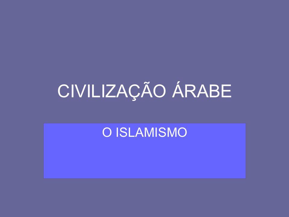 CIVILIZAÇÃO ÁRABE O ISLAMISMO