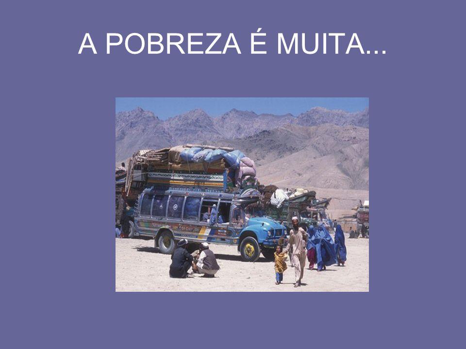 A POBREZA É MUITA...