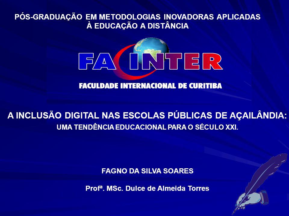 A INCLUSÃO DIGITAL NAS ESCOLAS PÚBLICAS DE AÇAILÂNDIA: UMA TENDÊNCIA EDUCACIONAL PARA O SÉCULO XXI.