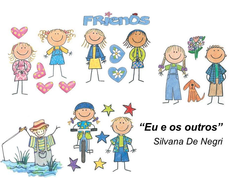 """""""Eu e os outros"""" Silvana De Negri"""