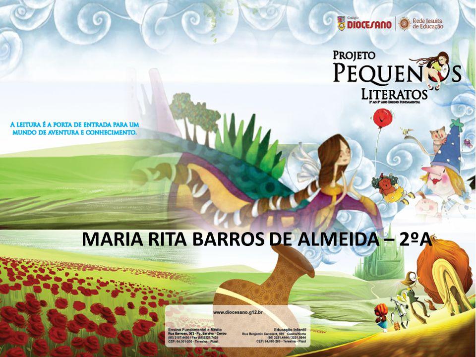 MARIA RITA BARROS DE ALMEIDA – 2ºA