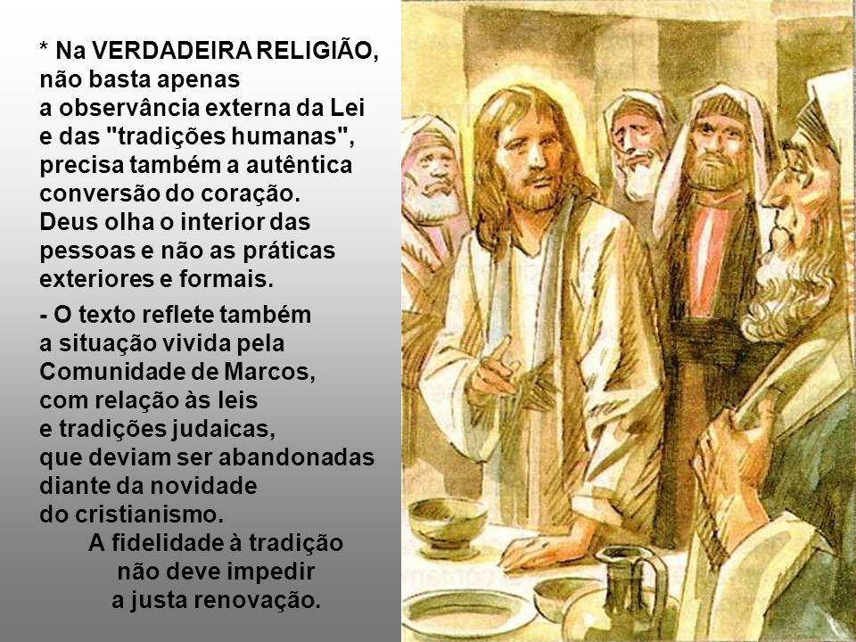 No Evangelho, temos a atitude de CRISTO diante da LEI. (Mc 7,1-8.14-15.21-23) Retomamos o Evangelho de Marcos... - Os fariseus eram exigentes na obser