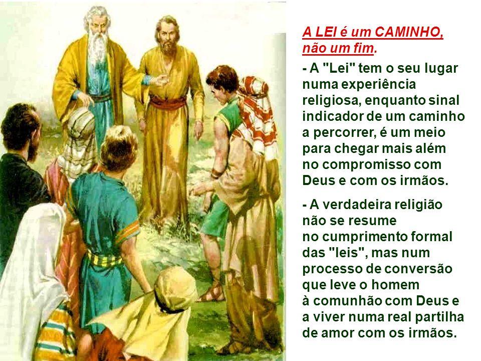 * Na VERDADEIRA RELIGIÃO, não basta apenas a observância externa da Lei e das