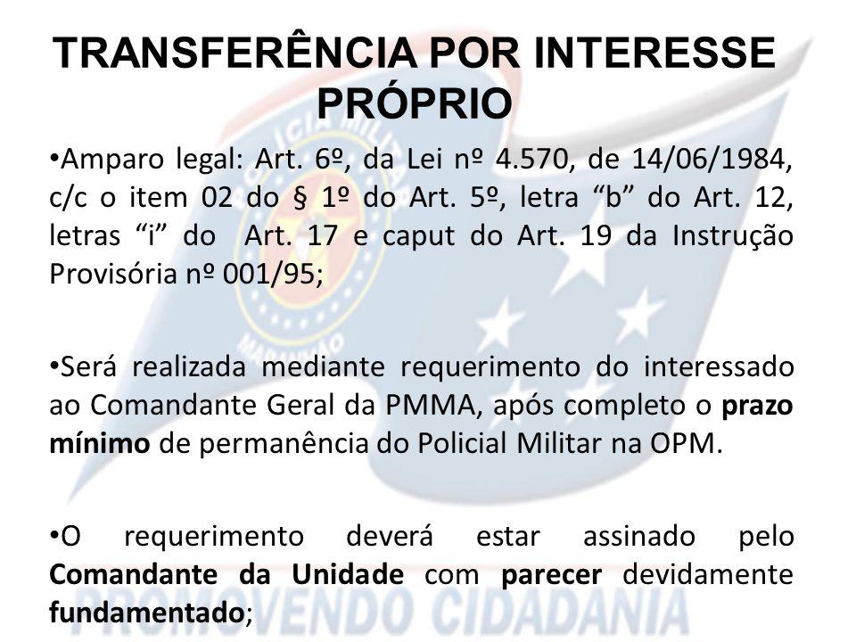 TRANSFERÊNCIA POR INTERESSE PRÓPRIO Amparo legal: Art.