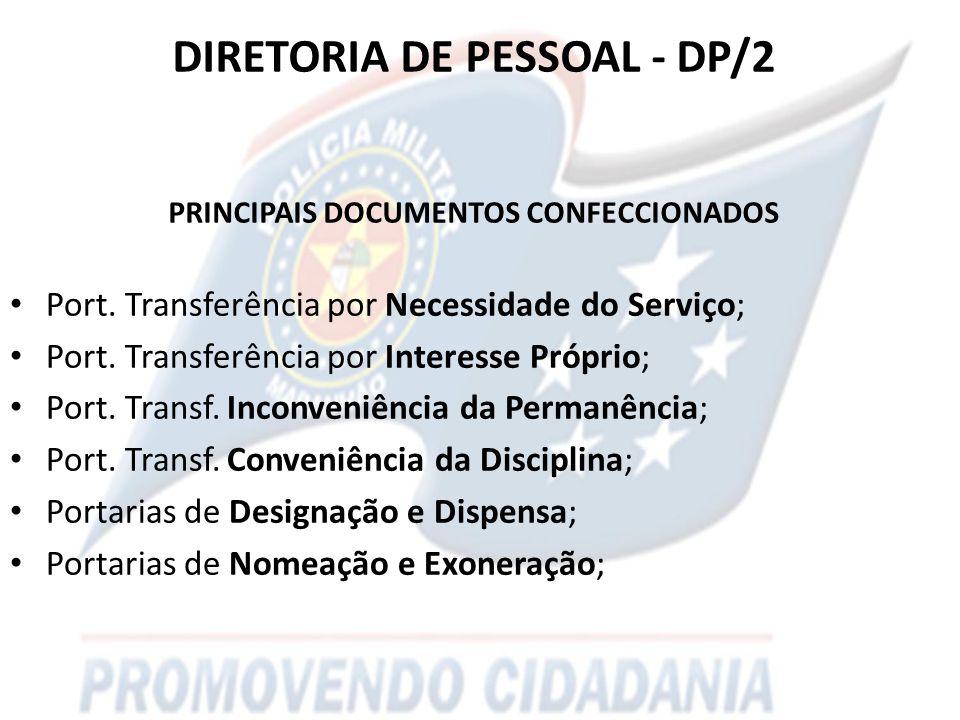 DIRETORIA DE PESSOAL - DP/2 PRINCIPAIS DOCUMENTOS CONFECCIONADOS Port.