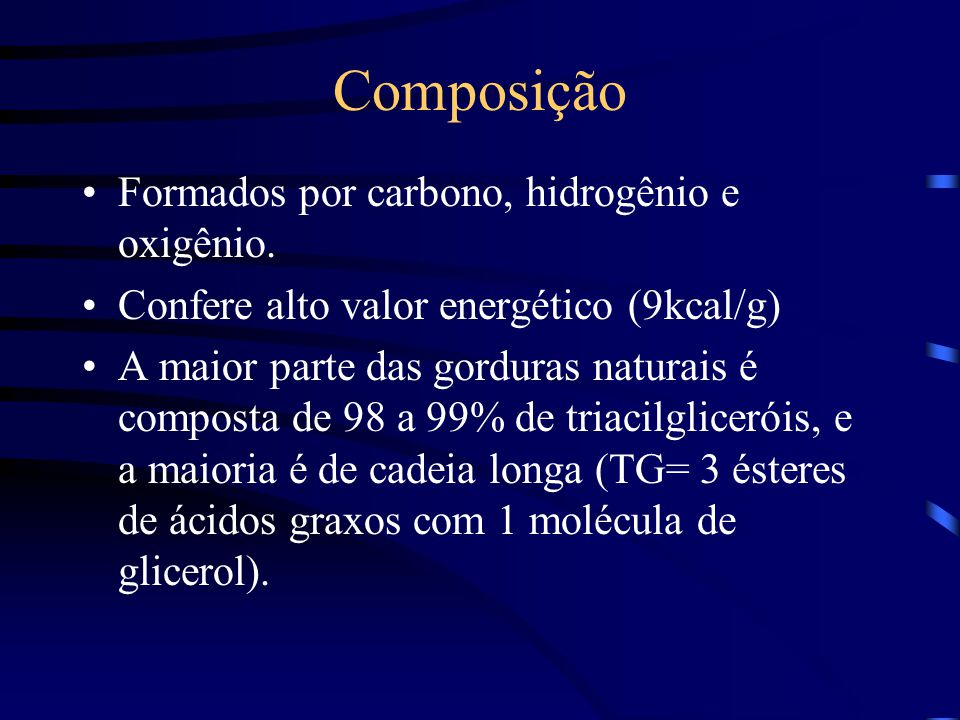 Composição Formados por carbono, hidrogênio e oxigênio.