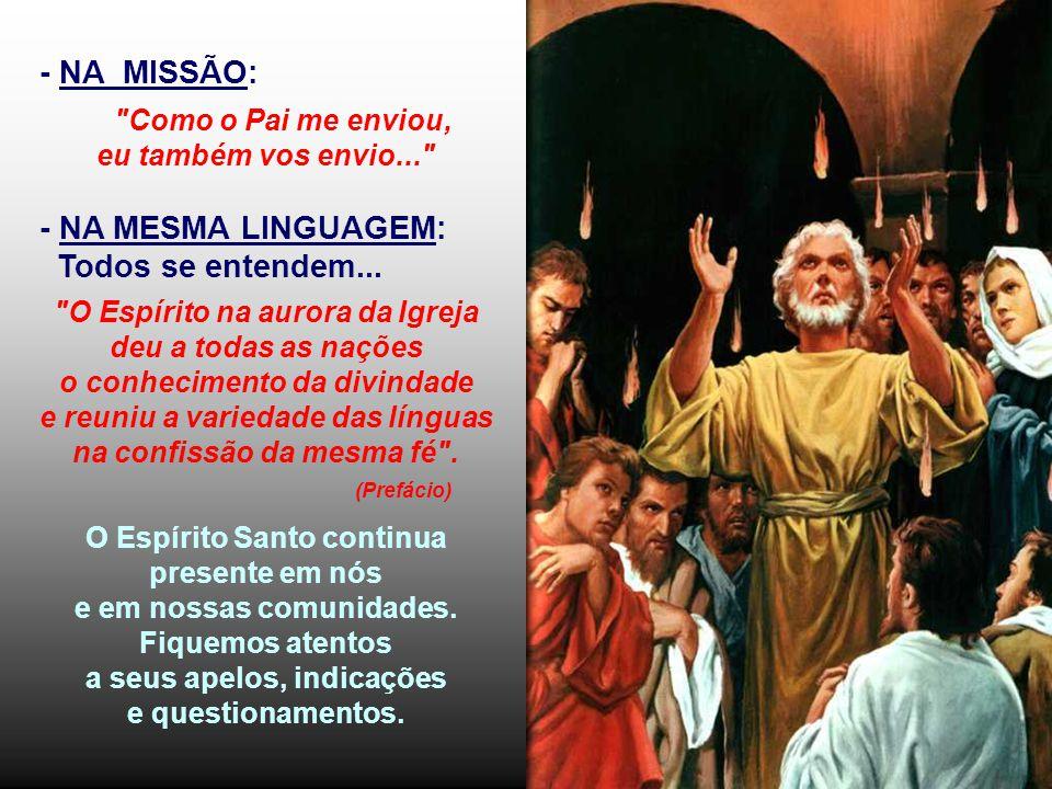 O Pentecostes continua - Em NOSSA VIDA houve um Pentecostes.