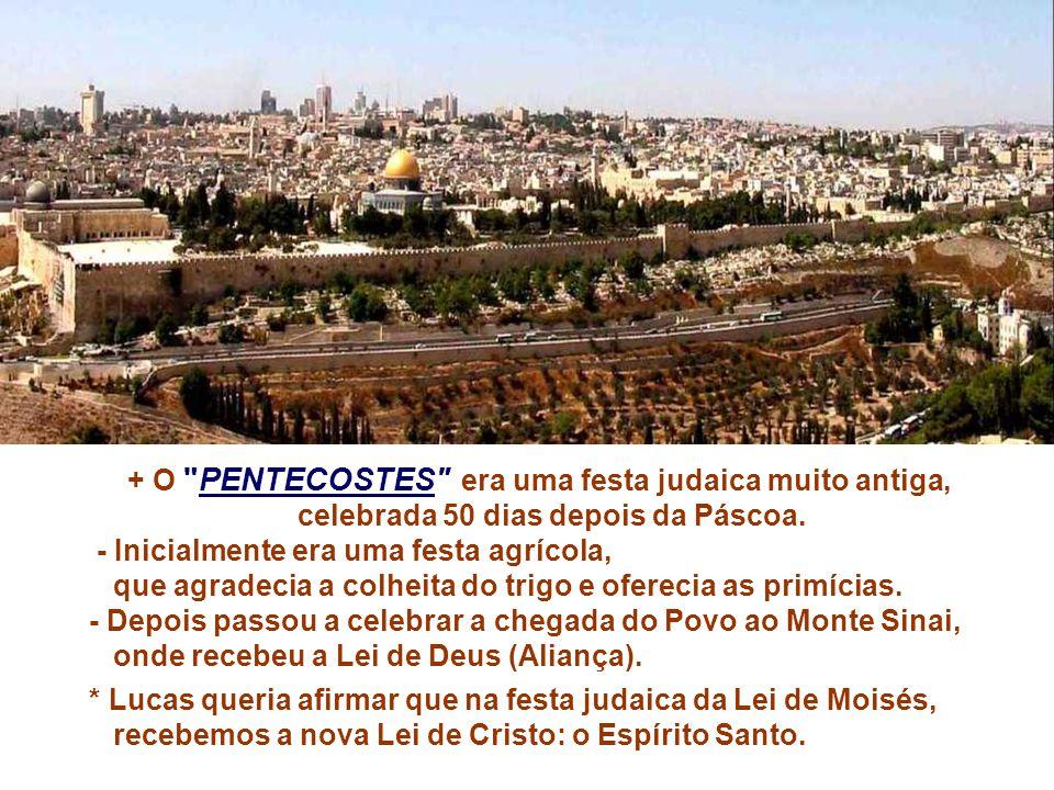 Vinde Espírito Santo Celebramos hoje a festa de PENTECOSTES, a festa final do tempo pascal.