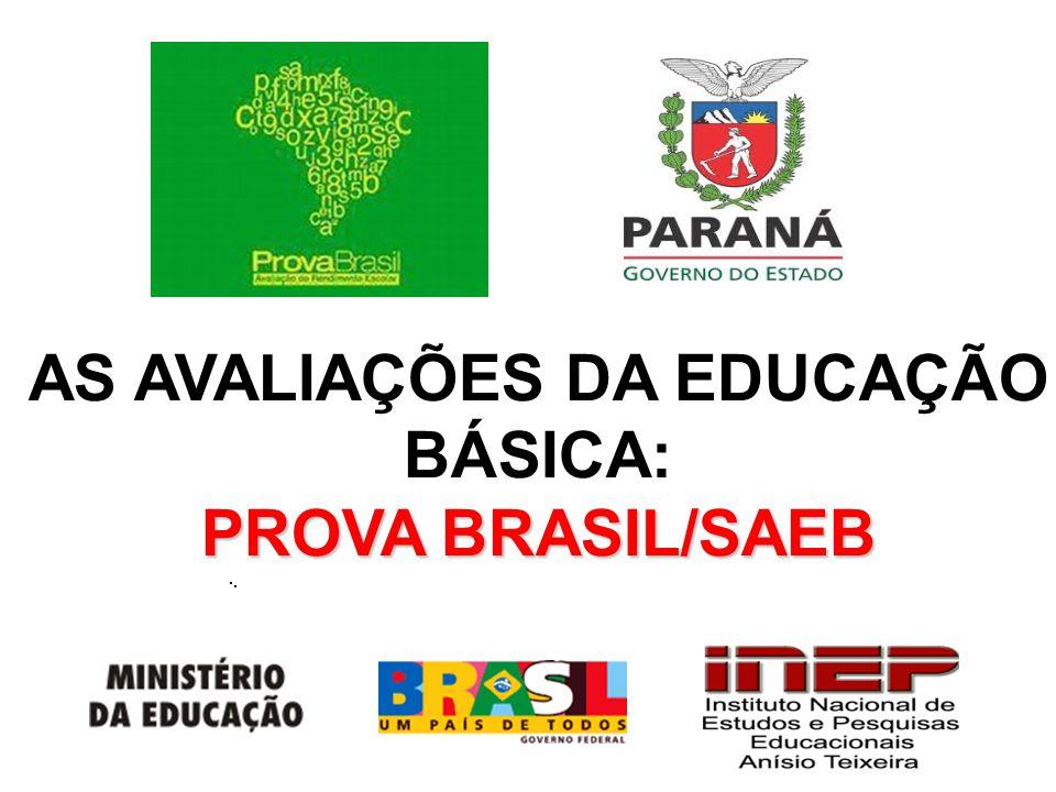 AS AVALIAÇÕES DA EDUCAÇÃO BÁSICA: PROVA BRASIL/SAEB