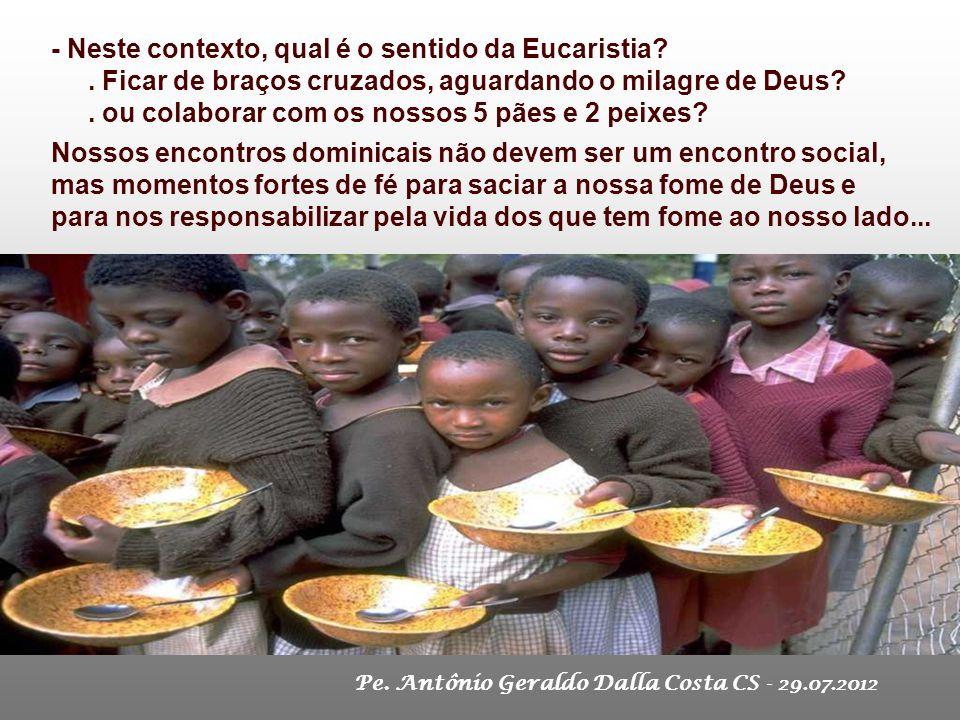+ Cristo ainda hoje continua a nos alimentar A multiplicação dos pães é sinal profético do pão da vida eterna. Jesus usa gestos idênticos aos da últim